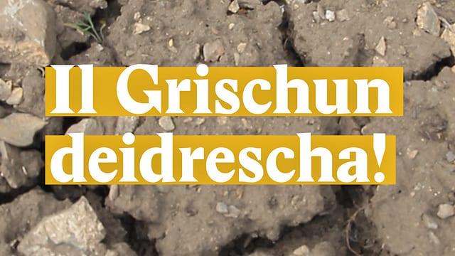 Laschar ir video «Il Grischun deidrescha!»