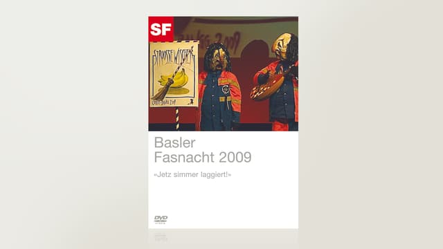 Basler Fasnacht 2009 - «Jetz simmer laggiert!»