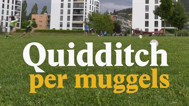 Laschar ir video «Quidditch per muggels»