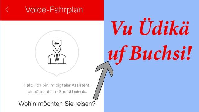 """Screenshot der SBB-Preview-App mit dem neuen Voice-Fahrplan. Darauf Schrift """"Vu üUdikä uf Buchsi!"""""""