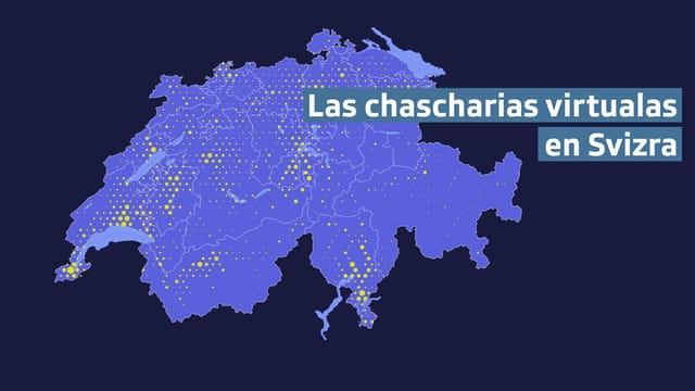 Carta svizra cun si puncts dapertut nua chi dat chascharias virtualas. En il Ticino ed enturn il Lac Leman ed en svizra zentrala datti ina amassada