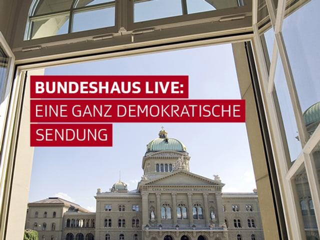 Bundeshaus live: eine ganz demokratische Sendung