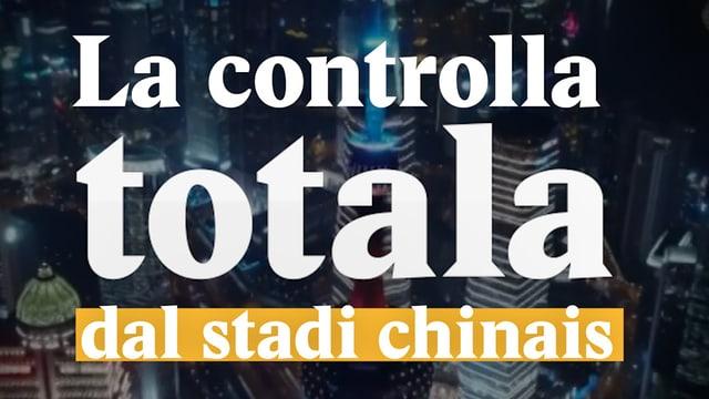 Laschar ir video «La controlla totala dal stadi chinais»