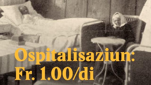 Laschar ir video «Ospitalisaziun: Fr. 1.00/di»