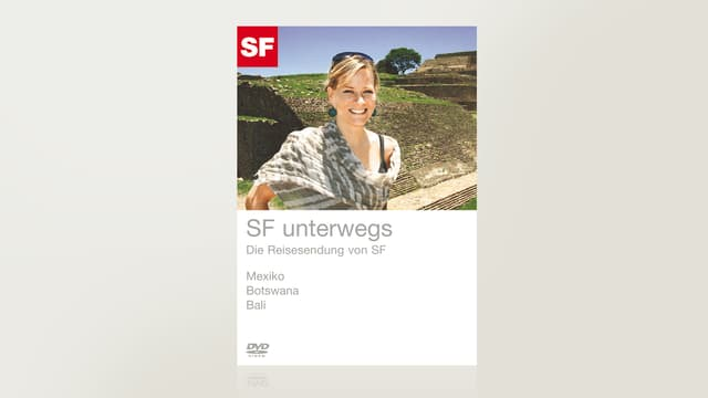SF unterwegs: Mexiko - Botswana - Bali