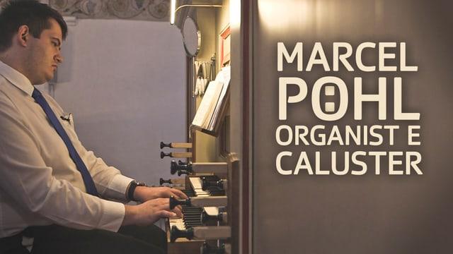 Laschar ir video «Marcel Pöhl - organist e caluster»