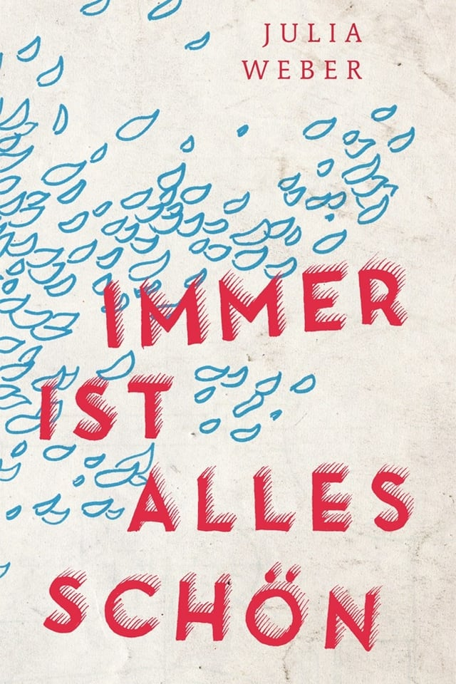 Cover zu Julia Weber: Immer ist alles schön.