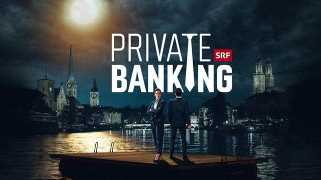 Keyvisual zum zweiteilgen Schweizer Film «Private Banking»