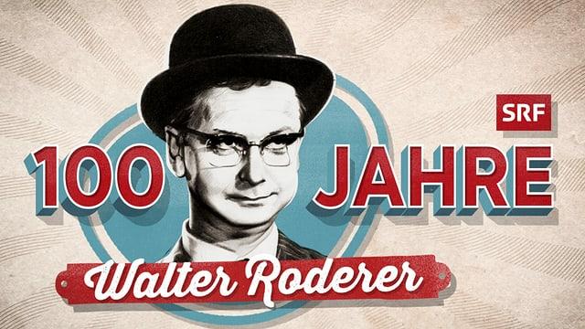 Zum 100. Geburtstag von Walter Roderer