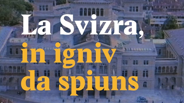 Laschar ir video «La Svizra, in igniv da spiuns»