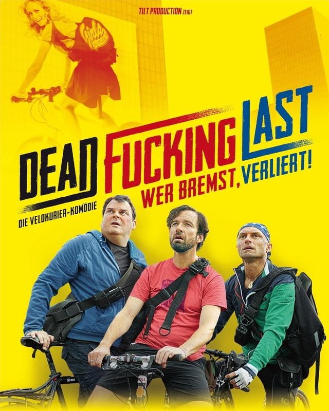 Das Filmplakat von «Dead Fucking Last» zeigt die drei Hauptdarsteller auf ihren Velos.