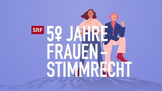 Mehr zu 50 Jahre Frauenstimmrecht bei SRF Kultur