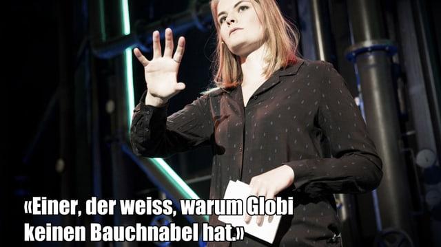 Ein Text-Fragment von Hazel Bruggers Auftritt bei Comedy aus dem Labor:«Einer, der weiss, warum Globi keinen Bauchnabel hat.»