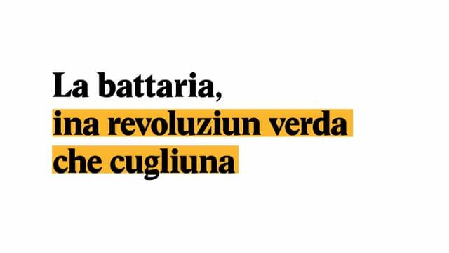 Laschar ir video «Explainer: La battaria, ina revoluziun verda che cugliuna»