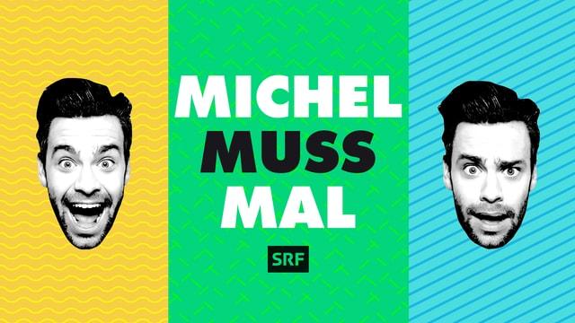 «Michel muss mal»
