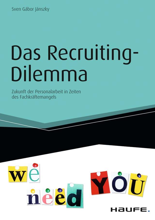 Das Recruiting-Dilemma