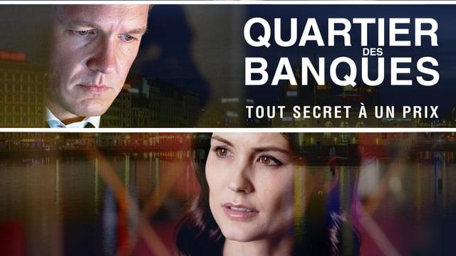 """Keyvisual Quartier des Banques. Zu sehen: Ein Mann, eine Frau und der Titel der Serie sowie der Zusatz """"TOUT SECRET A UN PRIX"""""""