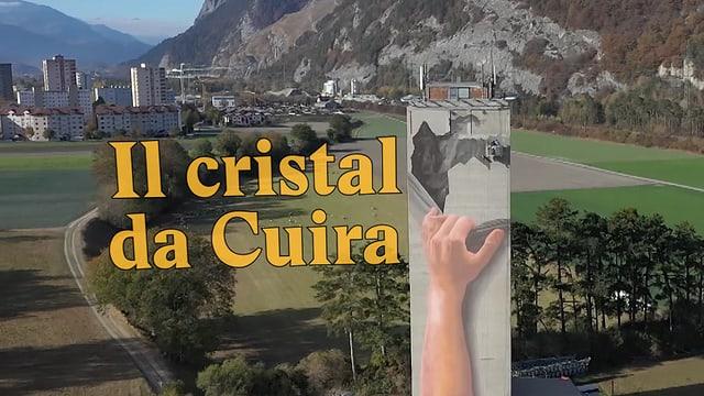 Laschar ir video «Il cristal da Cuira»