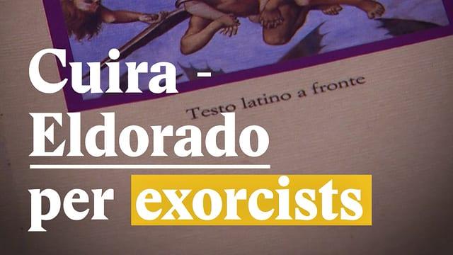 Laschar ir video «Cuira - Eldorado per exorcists»