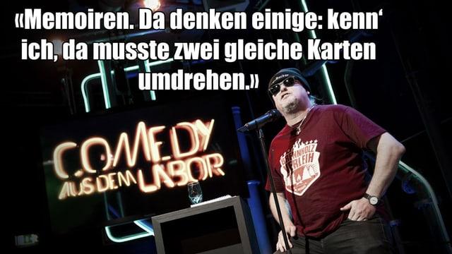 Ein Text-Fragment von Markus Krebs Auftritt bei Comedy aus dem Labor:«Memoiren. Da denken einige: kenn' ich, da musste zwei gleiche Karten umdrehen.»