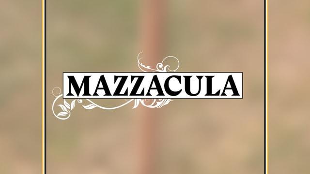 Laschar ir video «In usit quasi pers: Mazzacula»