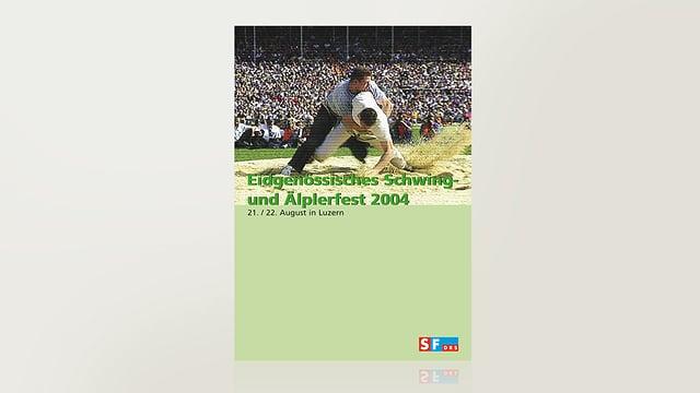 Eidgenössisches Schwing- und Älplerfest 2004 - Luzern