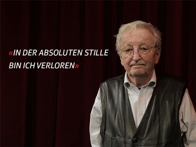 Peter Bichsel neben dem Zitat: «In der absoluten Stille bin ich verloren»
