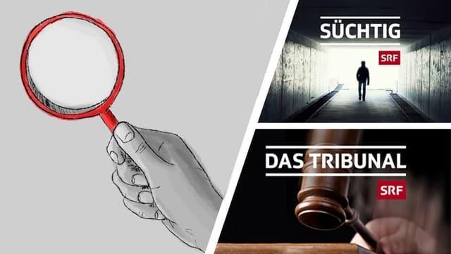«Süchtig» oder «Das Tribunal»? Welche dieser beiden SRF-Sendungen soll der Publikumsrat der SRG Deutschschweiz an seiner August-Sitzung genauer unter die Lupe nehmen?