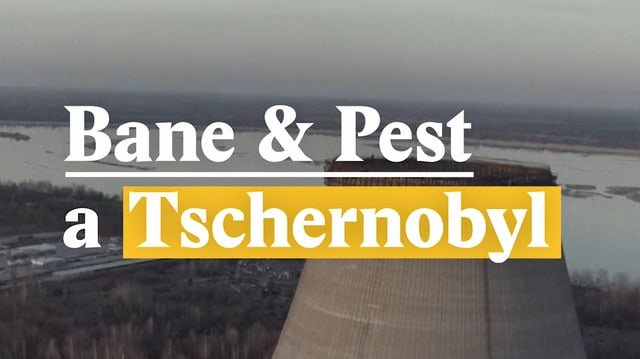Laschar ir video «Bane & Pest a Tschernobyl»