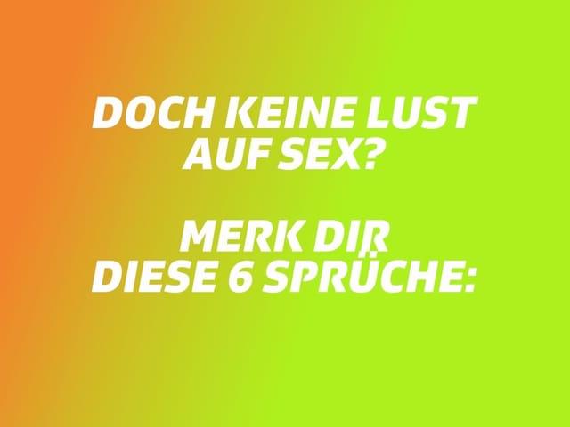 Texttafel: Doch keine Lust auf Sex? Merk dir diese 6 Sprüche.