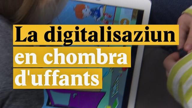 Laschar ir video «La digitalisaziun en chombra d'uffants»