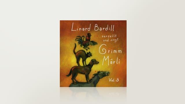 Linard Bardill verzellt und singt Grimm-Märli, Vol. 3