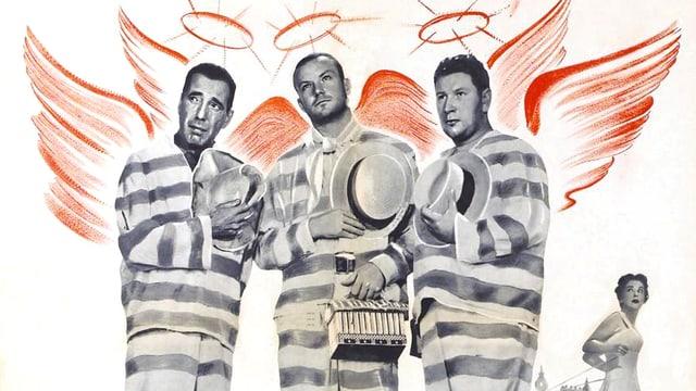 Filmplakat von «We're No Angels» mit Humphrey Bogart, Peter Ustinov und Aldo Ray in gestreifter Gefängniskleidung und gezeichneten Engelsflügeln und Heiligenscheinen über den Köpfen.