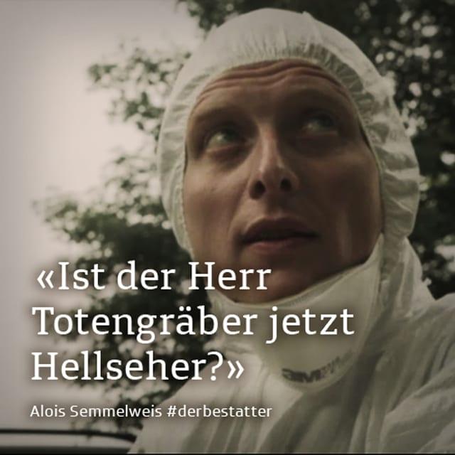 """Semmelweis, Text: """"Ist der Herr Totengräber jetzt Hellseher?"""""""