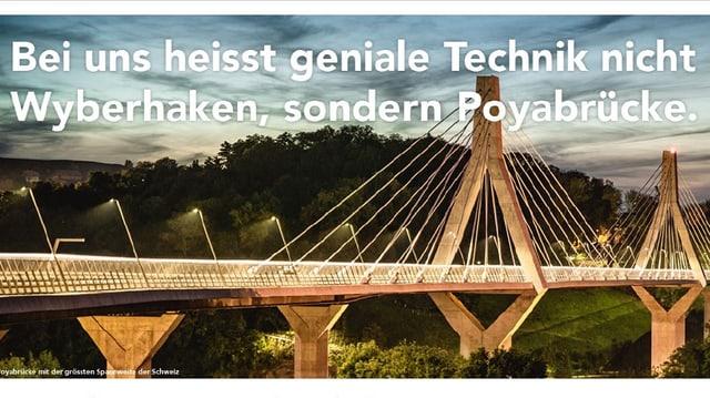 """Die Freiburger Poyabrücke mit dem Spruch """"Bei uns heisst geniale Technik nicht Wyberhaken, sondern Poyabrücke."""""""