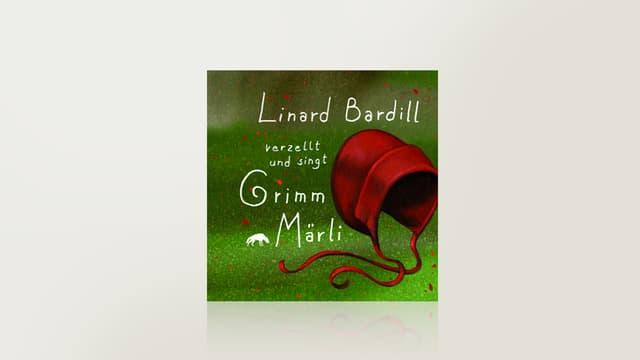 Linard Bardill verzellt und singt Grimm-Märli, Vol. 1