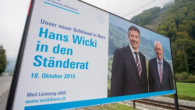 Ein Plakat wirbt für den Einzug von Hans Wicki in den Ständerat.