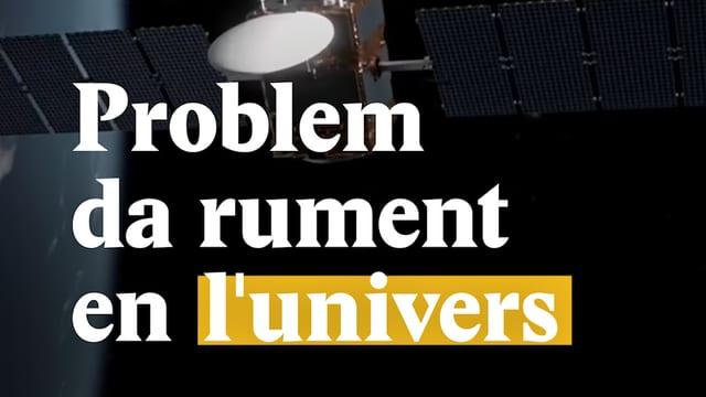 Laschar ir video «Problem da rument en l'univers»