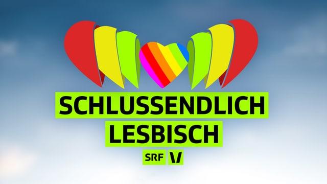 «Schlussendlich Lesbisch»