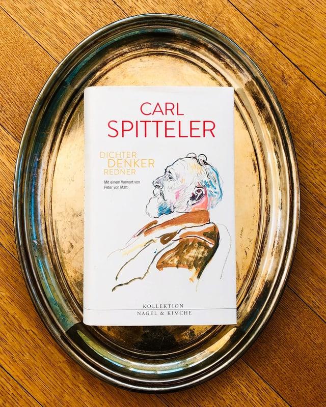 Die Neuerscheinung «Carl Spitteler. Dichter, Denker, Redner» liegt auf einem Silbertablett