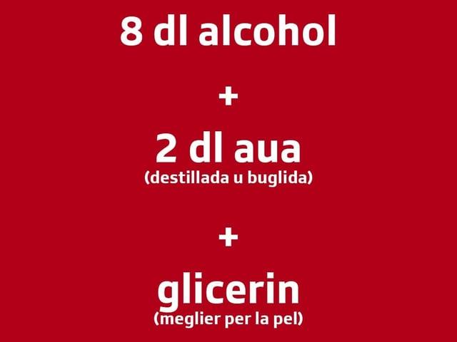 Glista cun si il recept: 8 deciliters alcohol, 2 deciliters aua destillada u buglida e glicerin sche pussaivel. Lez fa che la maschaida è meglra per la pel.