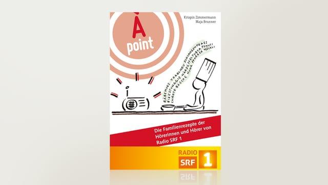 À point - Die Familienrezepte der Hörerinnen und Hörer von Radio SRF 1