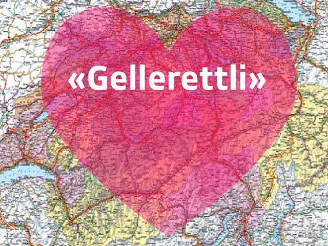 Wort Gellerettli in Herz über Schweizer Landkarte