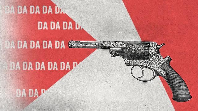 Collage: Altmodischer Revolver auf rot-weissem Hintergrund. Dahinter steht «Da Da Da Da ...»