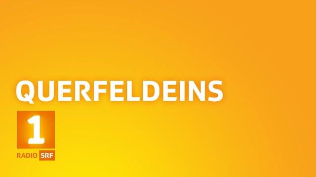Radio SRF 1: «Querfeldeins» 2018