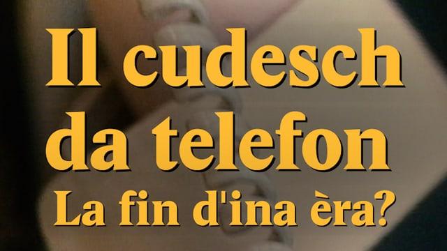 Laschar ir video «Il cudesch da telefon: La fin dina èra?»
