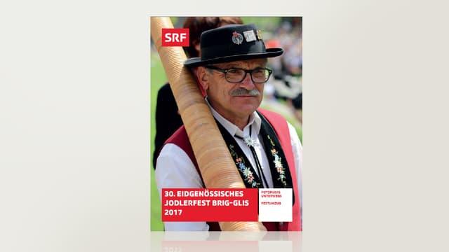 30. Eidgenössisches Jodlerfest 2017 - Brig-Glis