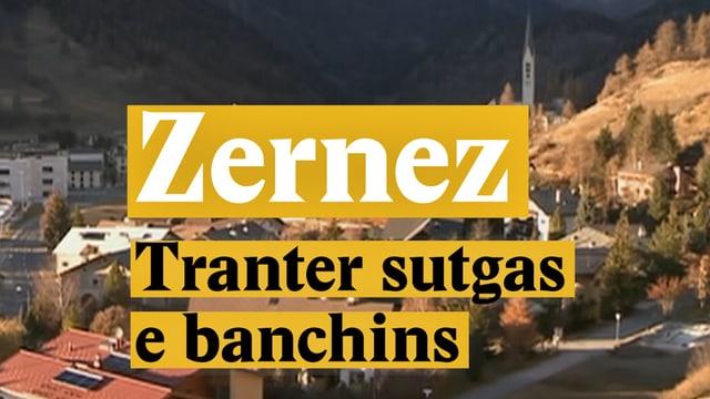 Laschar ir video «Zernez - Tranter sutgas e banchins»