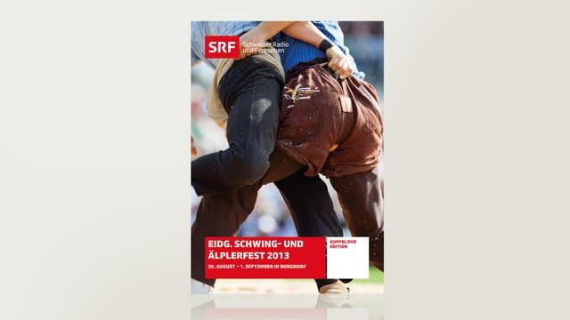 Eidgenössisches Schwing- und Älplerfest 2013 - Burgdorf