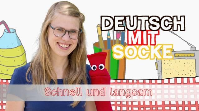 Video «Deutsch mit Socke: Schnell und langsam (7/35)» abspielen